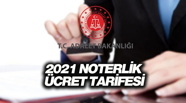 2021 Noterlik ücret tarifesi